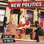 A Bad Girl In Harlem - New Politics, New Politics